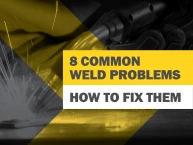 How to Fix 8 Common Welding Problems with these Easy Steps