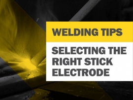 Welding - Selecting the Right Stick Electrode