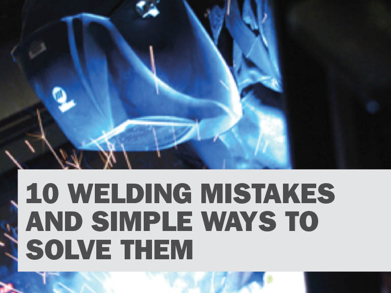 Top 10 Mistakes in Running a Welding Operation   WIA