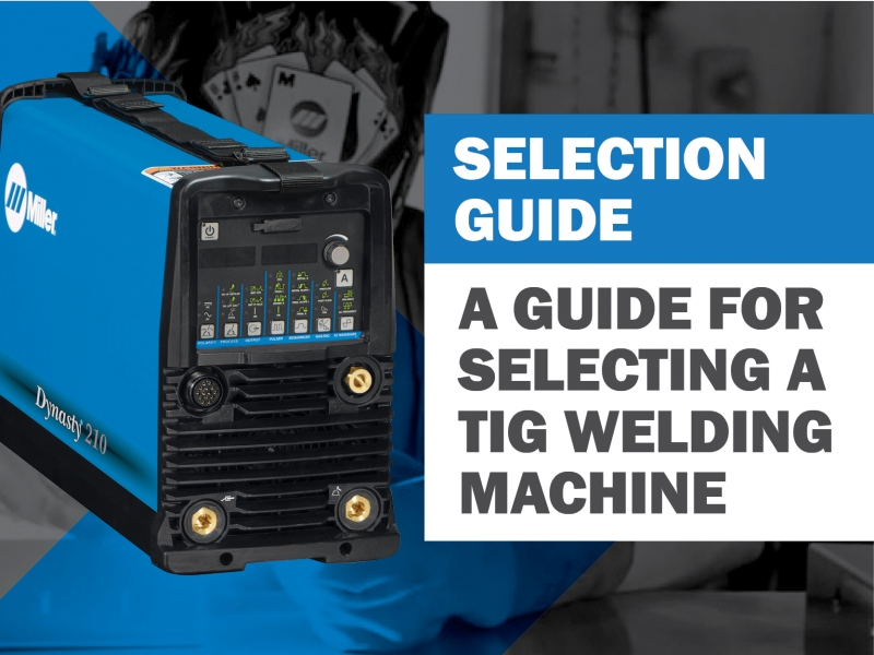 Guide For Selecting A Tig Welding Machine Wia