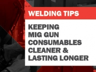 Tips for Keeping MIG Gun Consumables Cleaner and Lasting Longer