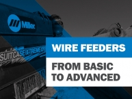 From Basic to Advanced: Wirefeeders Impact Quality & Productivity