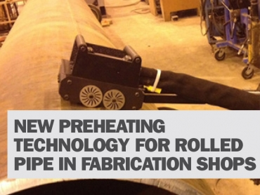New Preheating Technology for Rolled Pipe in Fabrication Shops